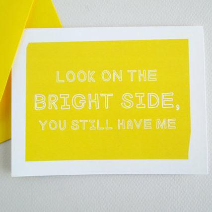 Look On The Bright Side Greeting Card