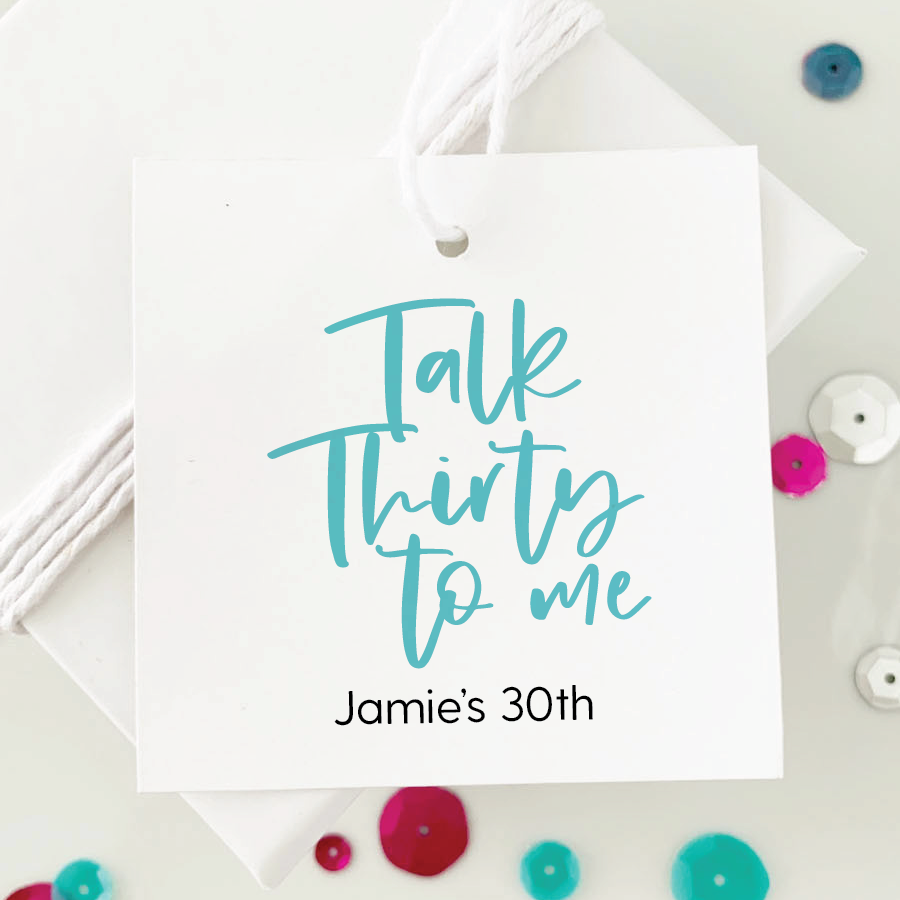 Talk Thirty to Me 30th Birthday Favor Tags