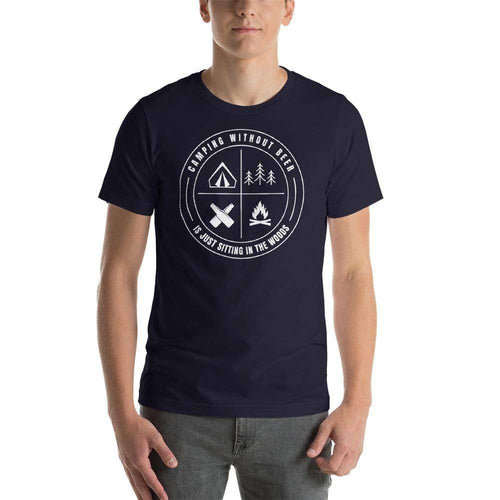 mens beer tshirts Navy / XS Camping Without Beer Is Just Sitting In The Woods (v1)
