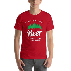 mens beer tshirts Red / S Camping Without Beer Is Just Sitting In The Woods (v4)