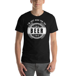 mens beer tshirts Black / XS I'm Just Here For The Beer (v1)