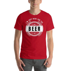 mens beer tshirts Red / S I'm Just Here For The Beer (v1)
