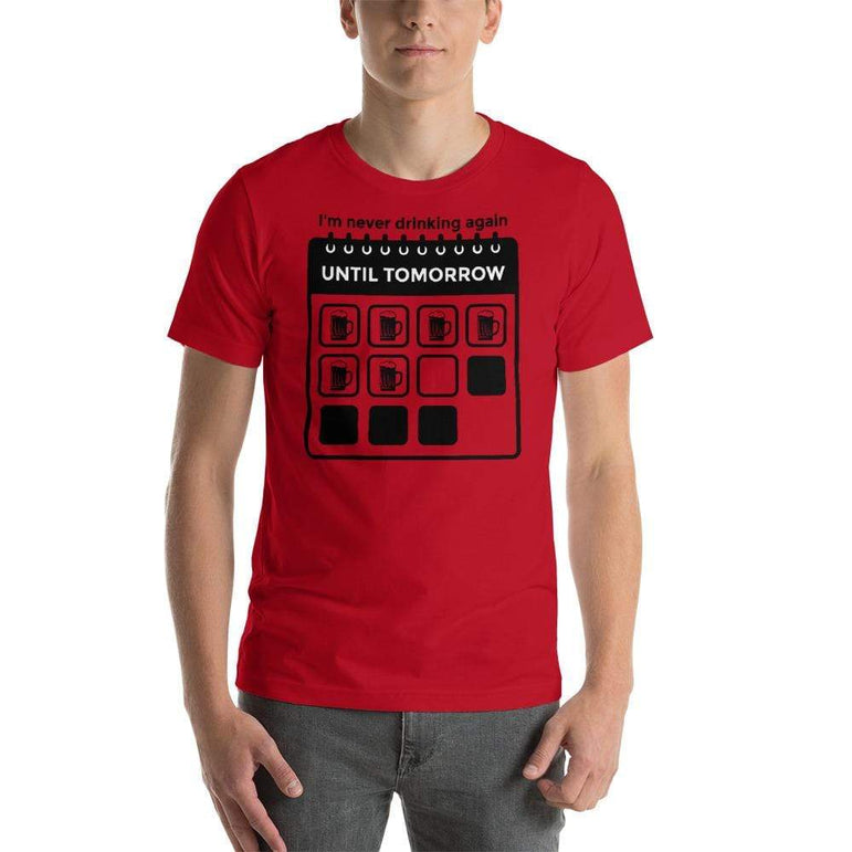 mens beer tshirts Red / S I'm Never Drinking Again Until Tomorrow (v3)