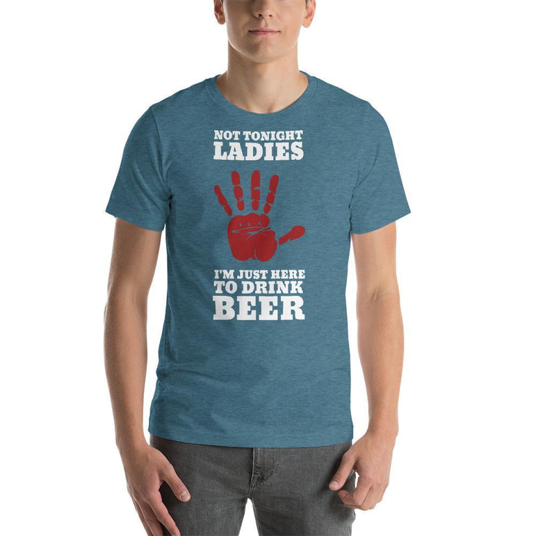 mens beer tshirts Heather Deep Teal / S Not Tonight Ladies I'm Just Here To Drink Beer (v4)
