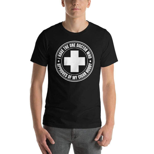 mens cigar tshirts Black / XS I Have The One Doctor Who Approves Of My Cigar Hobby (v2)