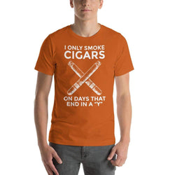 "mens cigar tshirts Autumn / S I Only Smoke Cigars On Days That End In A ""Y"" (v1)"