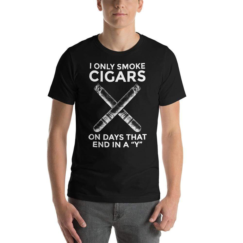 "mens cigar tshirts Black / XS I Only Smoke Cigars On Days That End In A ""Y"" (v1)"