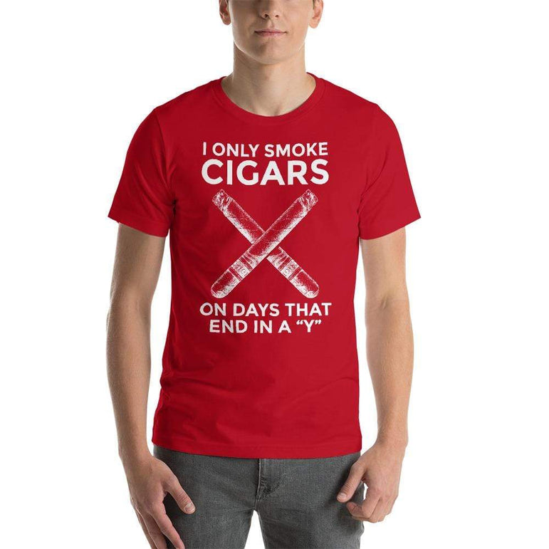 "mens cigar tshirts Red / S I Only Smoke Cigars On Days That End In A ""Y"" (v1)"