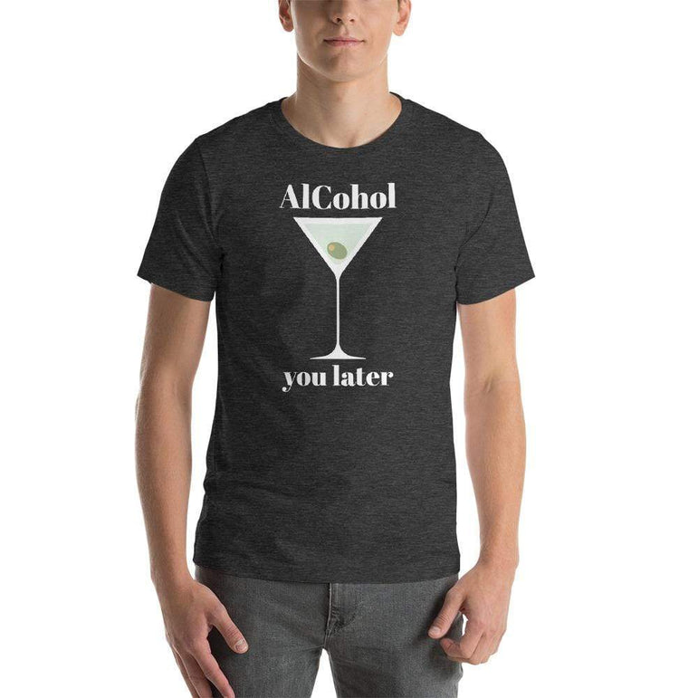 mens liquor tshirts Dark Grey Heather / XS Alcohol You Later (v2)