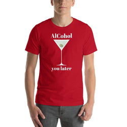 mens liquor tshirts Red / S Alcohol You Later (v2)
