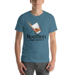 mens liquor tshirts Heather Deep Teal / S Bourbon Made Me Do It (v2)