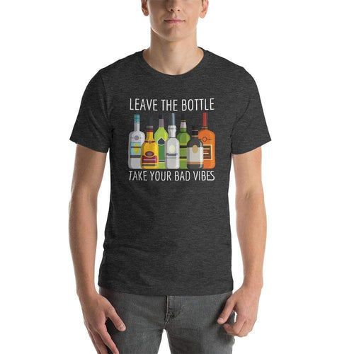 mens liquor tshirts Dark Grey Heather / XS Leave The Bottle Take Your Bad Vibes (v2)