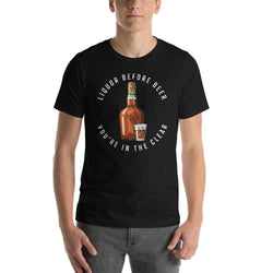 mens liquor tshirts Black / XS Liquor Before Beer You're In The Clear (v1)