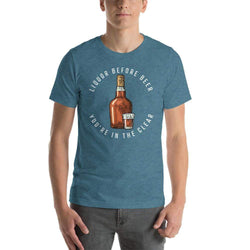mens liquor tshirts Heather Deep Teal / S Liquor Before Beer You're In The Clear (v1)