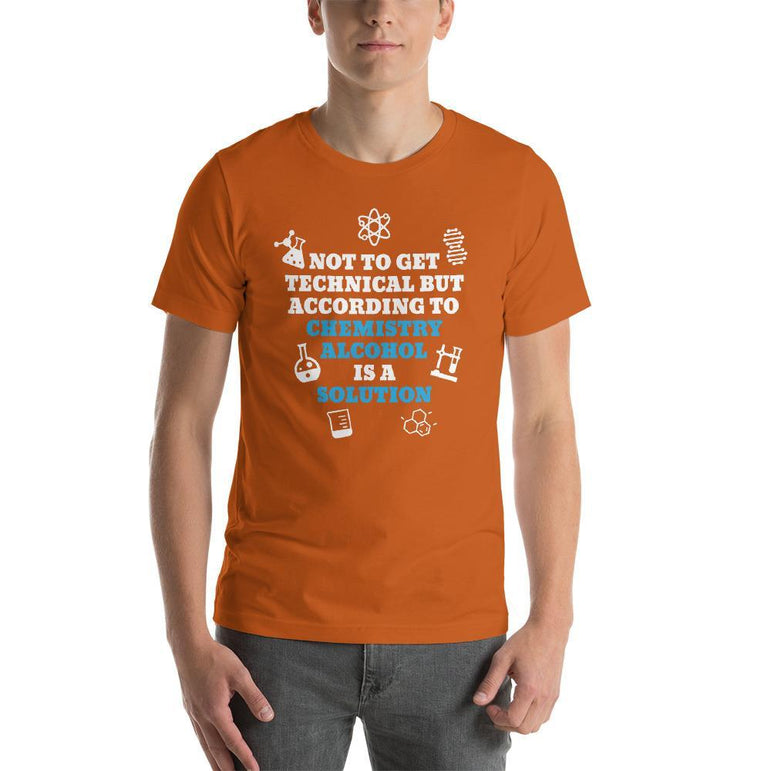 mens liquor tshirts Autumn / S Not To Get Technical But According To Chemistry Alcohol Is A Solution (v2)