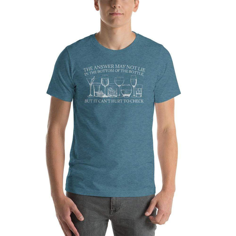 mens liquor tshirts Heather Deep Teal / S The Answer May Not Lie In The Bottom Of The Bottle But It Can't Hurt To Check (v2)