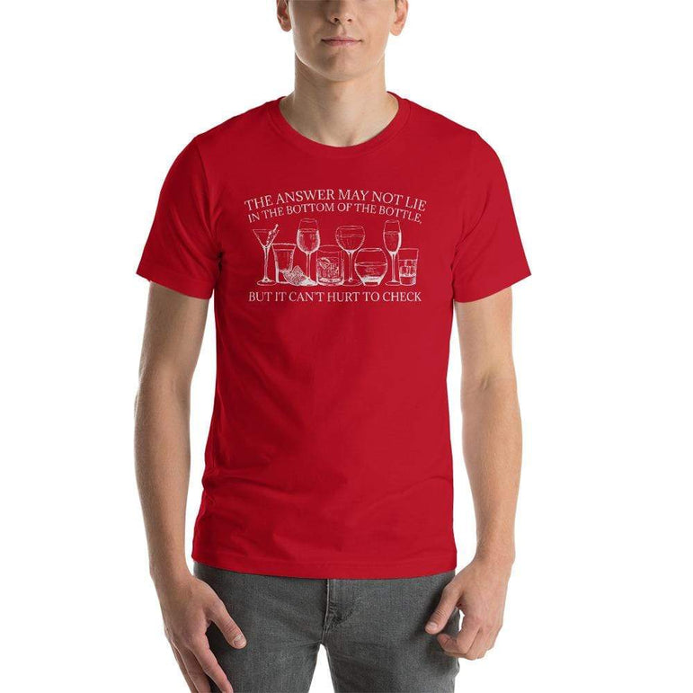mens liquor tshirts Red / S The Answer May Not Lie In The Bottom Of The Bottle But It Can't Hurt To Check (v2)