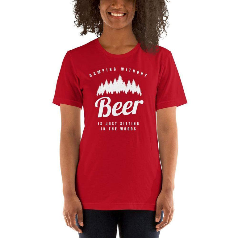 womens beer tshirts Red / S Camping Without Beer Is Just Sitting In The Woods (v1)