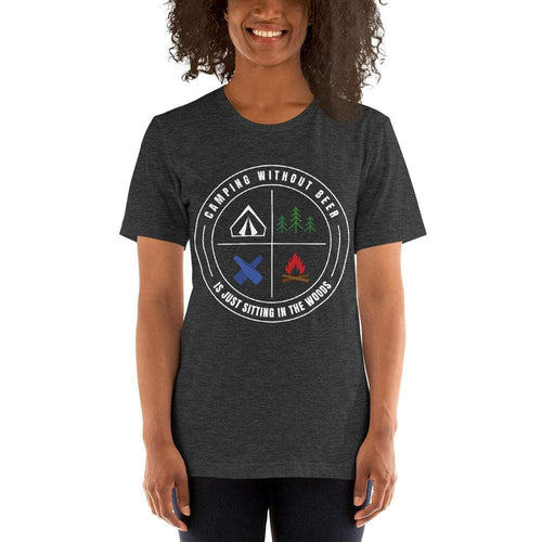 womens beer tshirts Dark Grey Heather / XS Camping Without Beer Is Just Sitting In The Woods (v3)