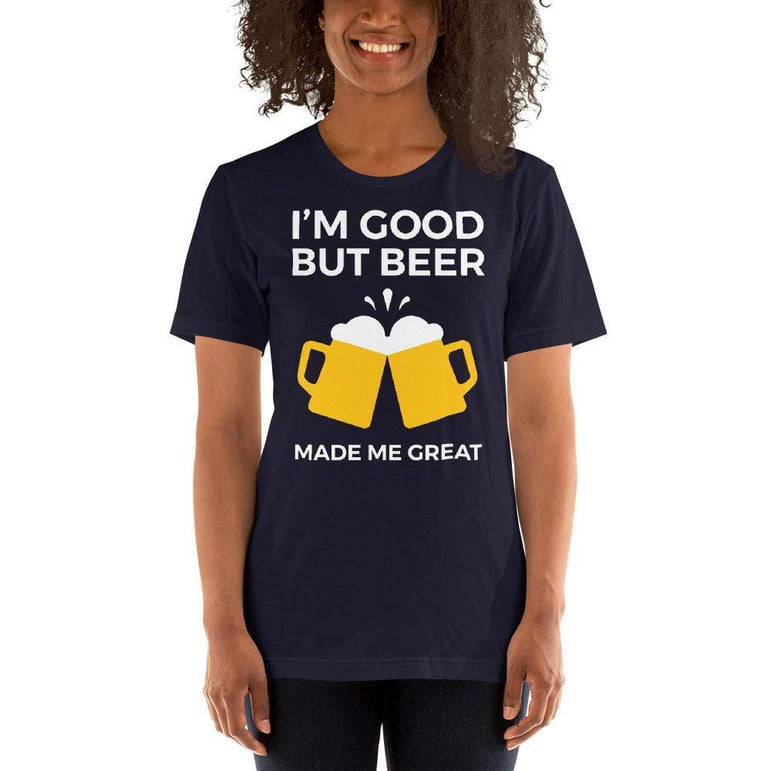 womens beer tshirts Navy / XS I'm Good But Beer Made Me Great (v2)