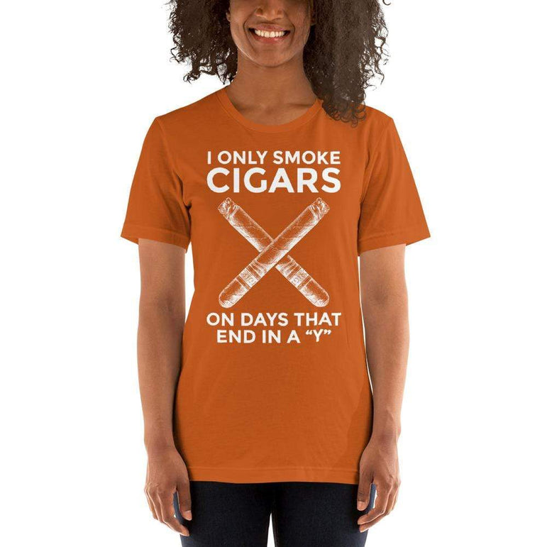 "womens cigar tshirts Autumn / S I Only Smoke Cigars On Days That End In A ""Y"" (v1)"