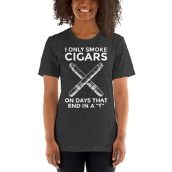 "womens cigar tshirts Dark Grey Heather / XS I Only Smoke Cigars On Days That End In A ""Y"" (v1)"
