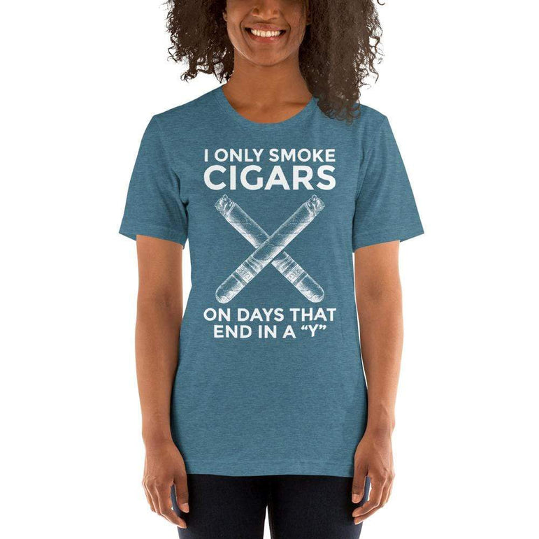 "womens cigar tshirts Heather Deep Teal / S I Only Smoke Cigars On Days That End In A ""Y"" (v1)"