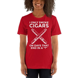 "womens cigar tshirts Red / S I Only Smoke Cigars On Days That End In A ""Y"" (v1)"