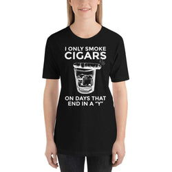 "womens cigar tshirts Black / XS I Only Smoke Cigars On Days That End In A ""Y"" (v2)"