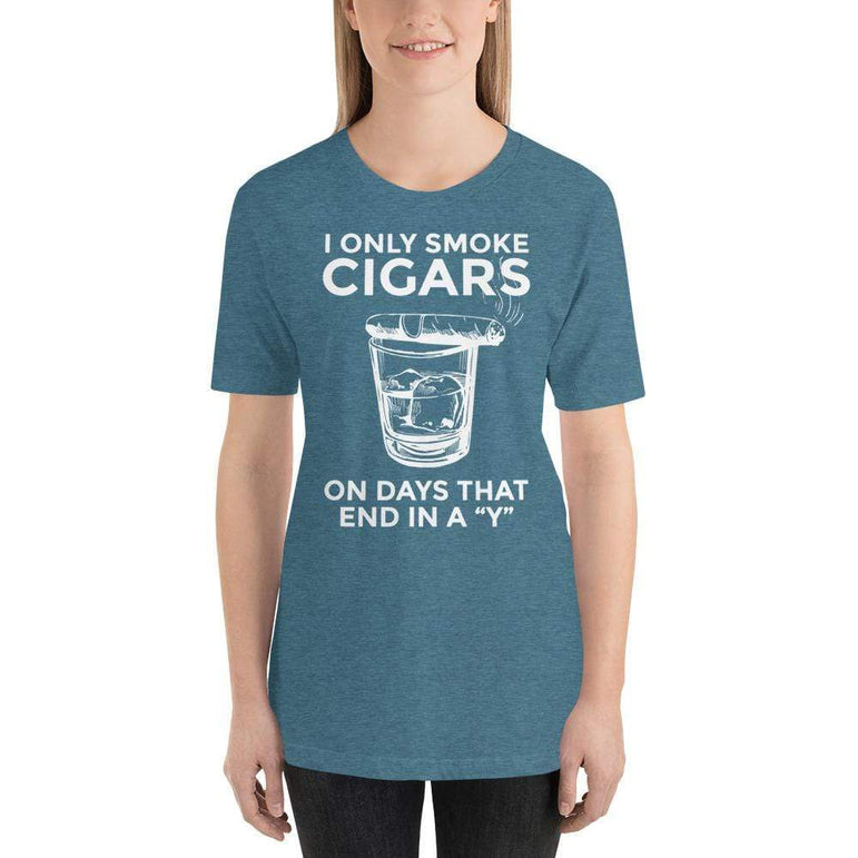 "womens cigar tshirts Heather Deep Teal / S I Only Smoke Cigars On Days That End In A ""Y"" (v2)"