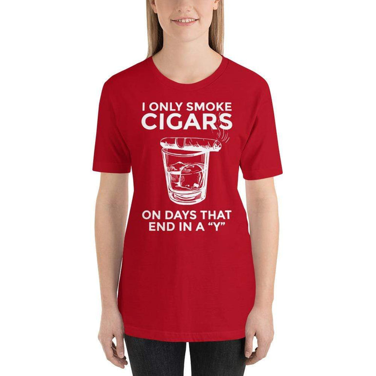 "womens cigar tshirts Red / S I Only Smoke Cigars On Days That End In A ""Y"" (v2)"