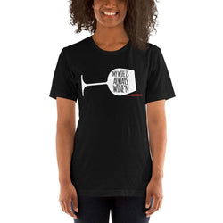 womens wine tshirts Black / XS My Wife Is Always Wine'n (v2)