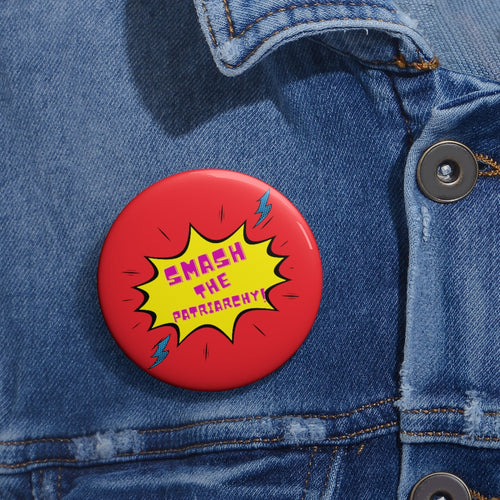 Smash The Patriarchy Pin Buttons
