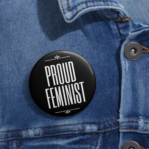 Proud Feminist Pin Buttons