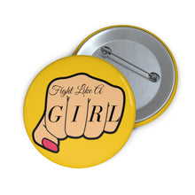 Load image into Gallery viewer, Fight Like a Girl Pin Buttons