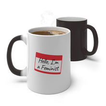 Load image into Gallery viewer, Hello, I'm a Feminist Magic Mug