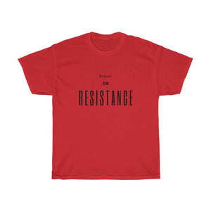 Respect or Resistance Unisex Heavy Cotton Tee