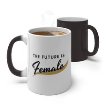 Load image into Gallery viewer, Future is Female Magic Mug
