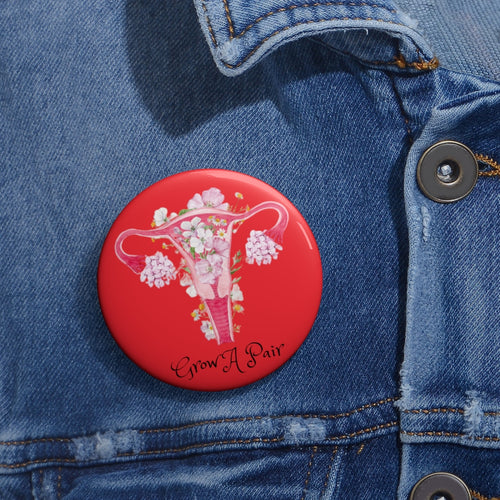 Grow a pair Pin Buttons