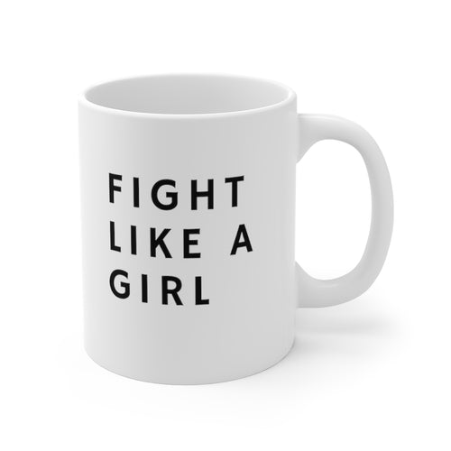 Fight Like a Girl Mug 11oz