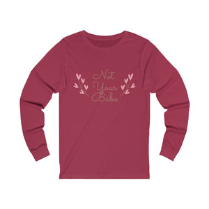 Not Your Babe Long Sleeve Tee