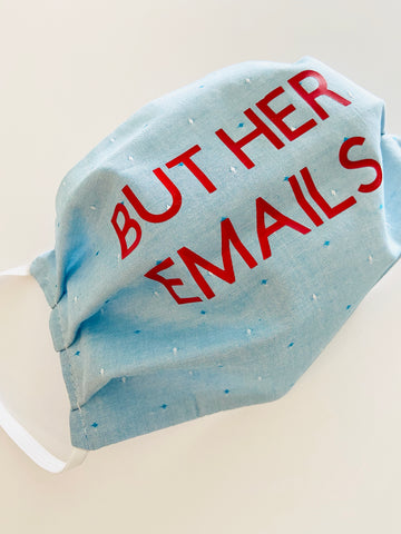 Cloth Face Mask - But Her Emails