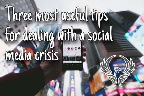Three most useful tips for dealing with a social media crisis