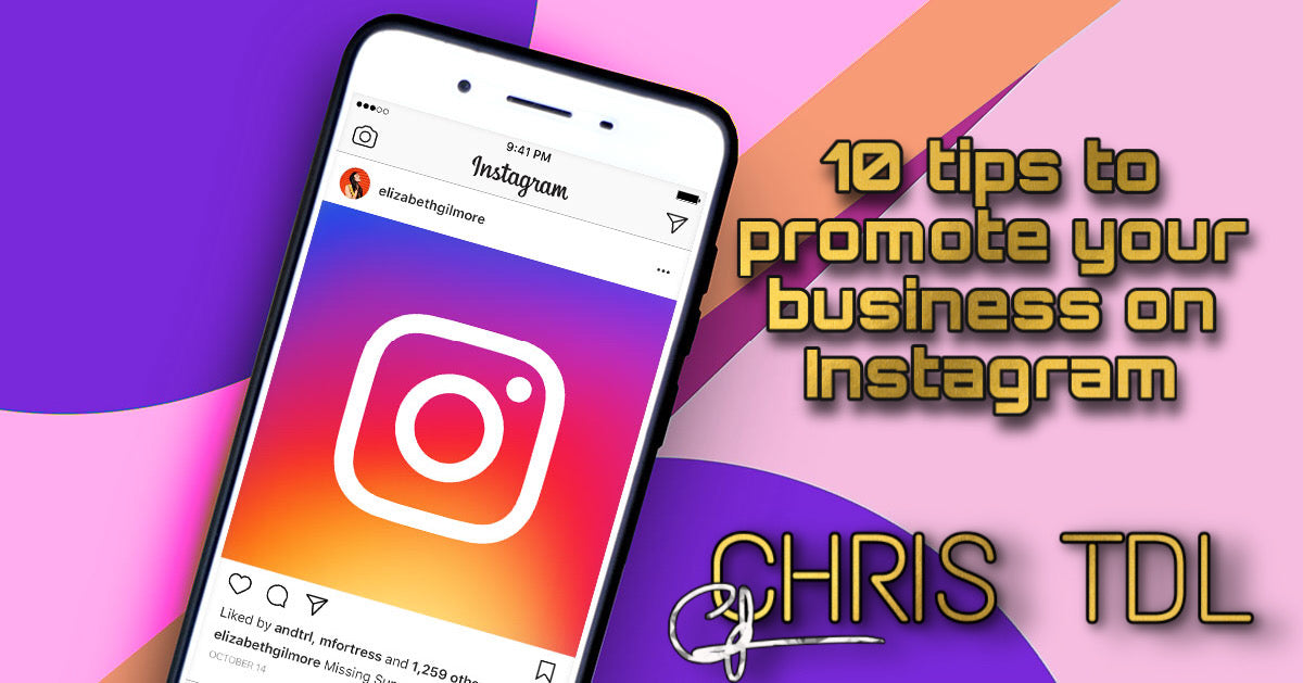 10 tips to promote your business on Instagram - Chris tdl