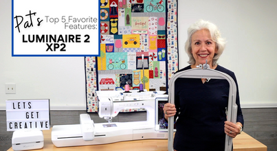 Pats Top 5 Favorite Features: Brother Luminaire 2 XP2