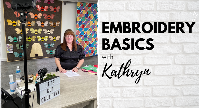 Embroidery Basics with Kathryn!
