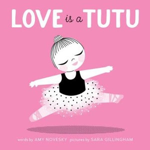 Love Is A Tutu Book