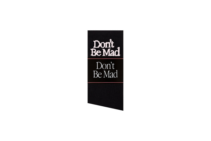 Don't Be Mad Socks- Black
