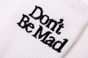 Don't Be Mad Socks- White