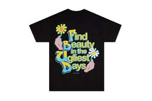 """Find beauty in the ugliest days"" tee"